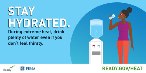 Stay Hydrated - Drink Plenty of Water (FEMA Heat Preparedness graphic)